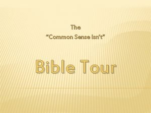 The Common Sense Isnt Bible Tour CSI Bible
