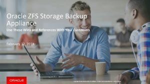 Oracle ZFS Storage Backup Appliance Use These Wins