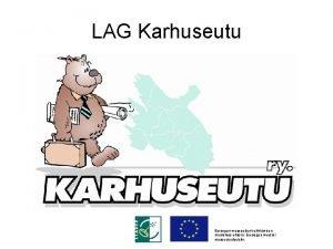LAG Karhuseutu Euroopan maaseudun kehittmisen maatalousrahasto Eurooppa investoi