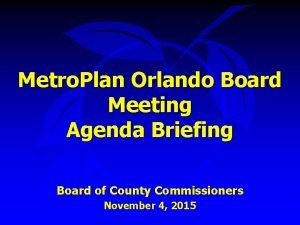 Metro Plan Orlando Board Meeting Agenda Briefing Board
