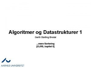 Algoritmer og Datastrukturer 1 Gerth Stlting Brodal mere