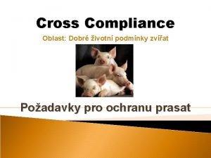 Cross Compliance Oblast Dobr ivotn podmnky zvat Poadavky