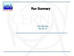 Run Summary Run Meeting 09 08 12 Daily
