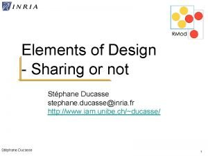 Elements of Design Sharing or not Stphane Ducasse
