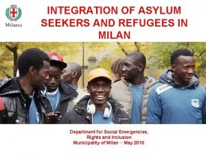 INTEGRATION OF ASYLUM SEEKERS AND REFUGEES IN MILAN