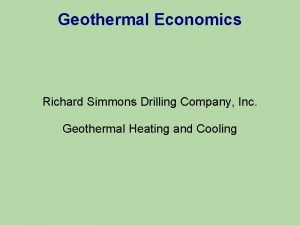 Geothermal Economics Richard Simmons Drilling Company Inc Geothermal