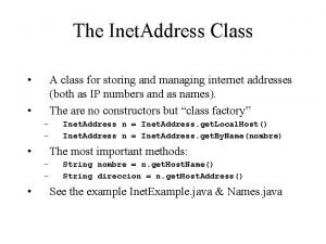 The Inet Address Class A class for storing