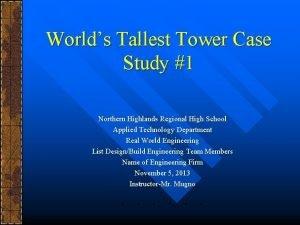 Worlds Tallest Tower Case Study 1 Northern Highlands