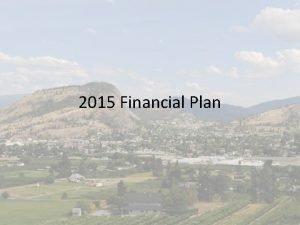 2015 Financial Plan Financial Plan Process Councils Goals