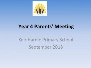 Year 4 Parents Meeting Keir Hardie Primary School