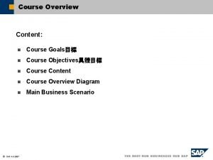 Course Overview Content n Course Goals n Course