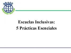 Escuelas Inclusivas 5 Prcticas Esenciales 5 Prcticas Esenciales
