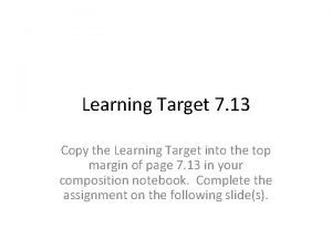 Learning Target 7 13 Copy the Learning Target