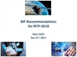 BIF Recommendations for NTP2018 New Delhi Nov 3