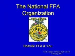 The National FFA Organization Holtville FFA You Scott