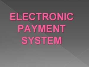 ELECTRONIC PAYMENT SYSTEM MEANING EPS Electronic payment system