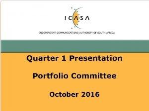 Quarter 1 Presentation Portfolio Committee October 2016 Legislative