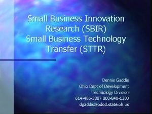 Small Business Innovation Research SBIR Small Business Technology