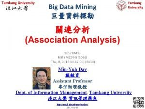 Tamkang University Big Data Mining Tamkang University Association