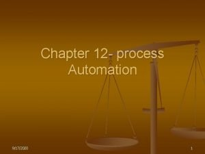 Chapter 12 process Automation 9172020 1 Overview n