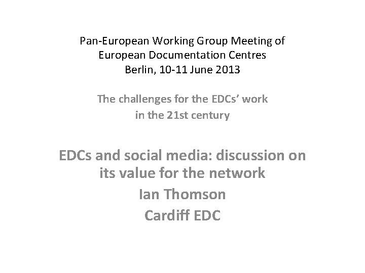 PanEuropean Working Group Meeting of European Documentation Centres