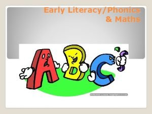 Early LiteracyPhonics Maths Purpose Help parents to help
