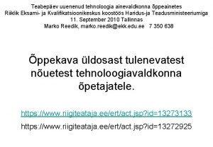 Teabepev uuenenud tehnoloogia ainevaldkonna ppeainetes Riiklik Eksami ja