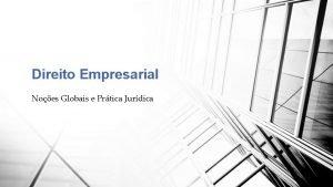 Direito Empresarial Noes Globais e Prtica Jurdica Direito