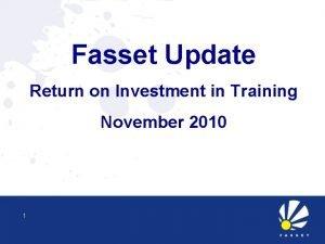Fasset Update Return on Investment in Training November