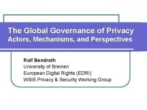 The Global Governance of Privacy Actors Mechanisms and