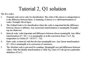Tutorial 2 Q 1 solution The five scales