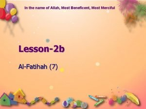 In the name of Allah Most Beneficent Most