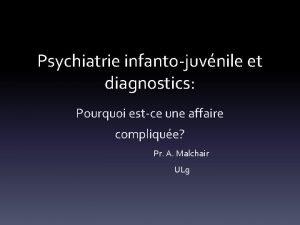 Psychiatrie infantojuvnile et diagnostics Pourquoi estce une affaire