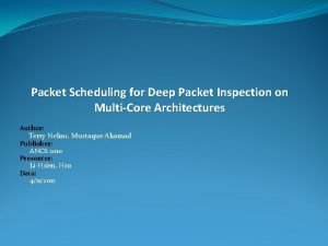 Packet Scheduling for Deep Packet Inspection on MultiCore
