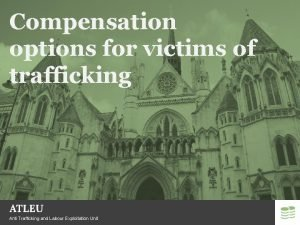Compensation options for victims of trafficking Anti Trafficking