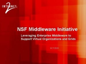 NSF Middleware Initiative Leveraging Enterprise Middleware to Support