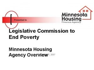 Presented to Legislative Commission to End Poverty Minnesota