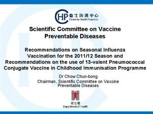 Scientific Committee on Vaccine Preventable Diseases Recommendations on
