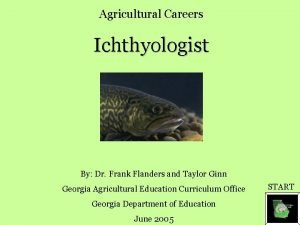 Agricultural Careers Ichthyologist By Dr Frank Flanders and
