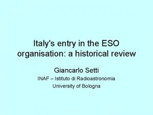 Italys entry in the ESO organisation a historical
