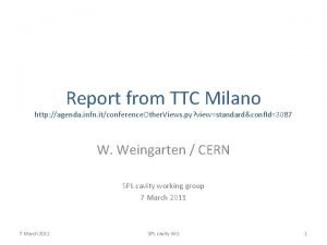 Report from TTC Milano http agenda infn itconference