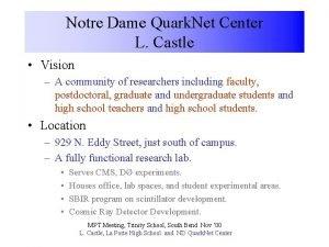 Notre Dame Quark Net Center L Castle Vision
