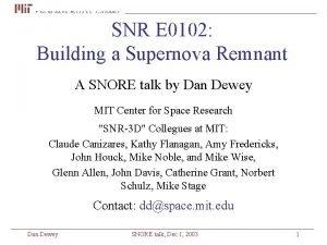 SNR E 0102 Building a Supernova Remnant A