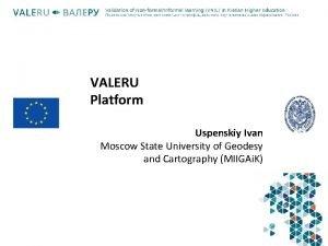 VALERU Platform Uspenskiy Ivan Moscow State University of