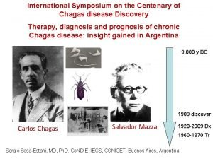 International Symposium on the Centenary of Chagas disease