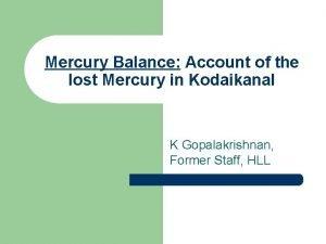 Mercury Balance Account of the lost Mercury in