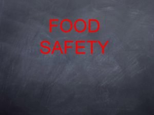 FOOD SAFETY What are some food safety concerns