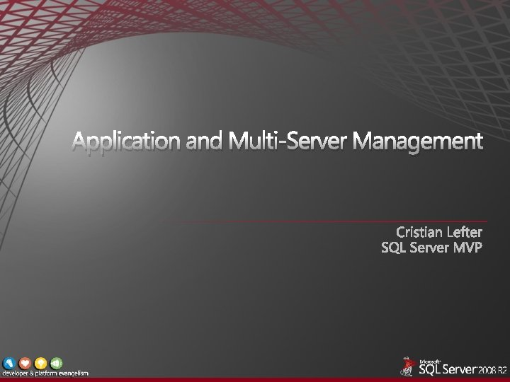 Application and MultiServer Management Introducing Application and MultiServer