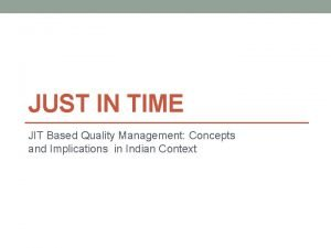 JUST IN TIME JIT Based Quality Management Concepts