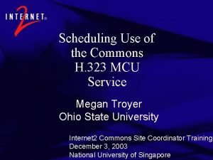 Scheduling Use of the Commons H 323 MCU